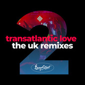 Transatlantic Love 2: The Uk Remixes de Various Artists