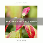 Pure Water Tones For All Toddlers de Baby Sleep Music (1)