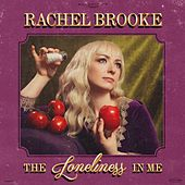 The Loneliness in Me by Rachel Brooke
