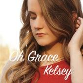 Oh Grace by Kelsey