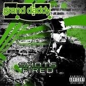 Shots Fired by Grand Daddy I.U.