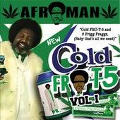 Cold Fro T 5, Vol. 1 de Afroman