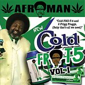 Cold Fro T 5, Vol. 1 von Afroman