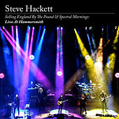 Selling England By The Pound & Spectral Mornings: Live At Hammersmith di Steve Hackett