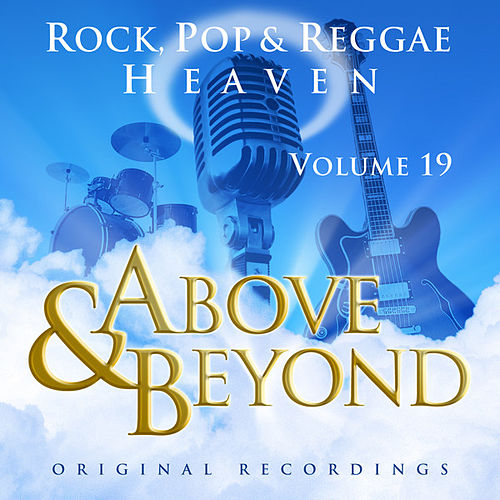Above & Beyond - Rock, Pop And Reggae Heaven Vol. 19 by Various Artists