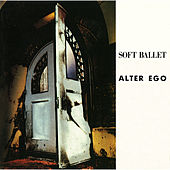 ALTER EGO by Soft Ballet