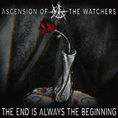 The End is Always the Beginning von Ascension Of The Watchers