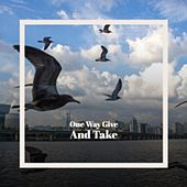 One Way Give And Take by Various Artists