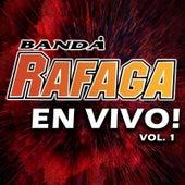 Banda Rafaga En Vivo! Vol. 1 de Ráfaga