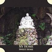 My Home Sweet Home by Various Artists