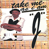 TAKE ME AS I AM by J.