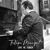 Love Me Tender by Felipe Menegat