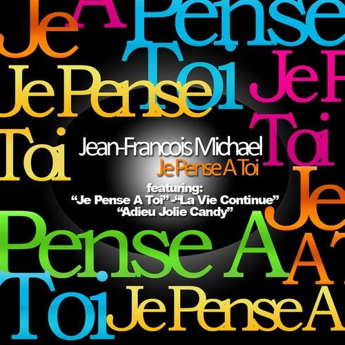 Je Pense A Toi by Jean-Francois Michael