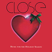 CLOSE: Music for the Holiday Season by Close
