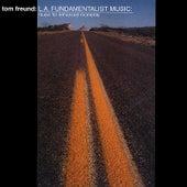 LA Fundamentalist Music by Tom Freund