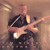 Brutha Niel by Tim Nielsen