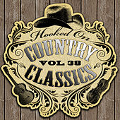 Hooked On Country Classics Vol. 38 by Various Artists
