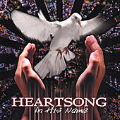 In His Name by HEARTSONG