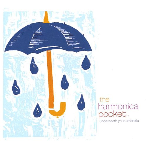 Underneath Your Umbrella by The Harmonica Pocket