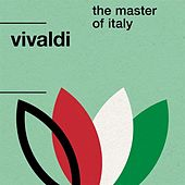 Vivaldi: The Master of Italy by Various Artists