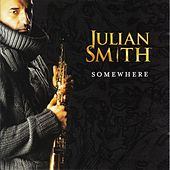Somewhere by Julian Smith