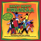 Happy Happy Kwanzaa: Kwanzaa For The World by Various Artists