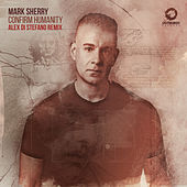 Confirm Humanity (Alex Di Stefano Remix) by Mark Sherry