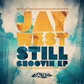 Still Groovin by Jay West