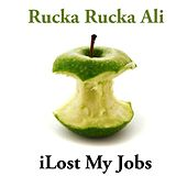 iLost My Jobs (feat. Toby Queef) - Single by Rucka Rucka Ali