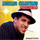 Pregherò (Remastered) by Adriano Celentano