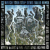 Watch Your Step (Denis Sulta Remix) by Disclosure