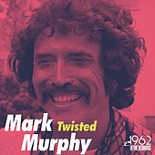 Twisted von Mark Murphy