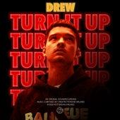 Turn It Up by DreW