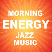 Morning Energy Jazz Music de Various Artists