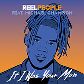 If I Was Your Man von Reel People