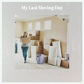 My Last Moving Day by Pee Wee King, Jan Howard, Clark Kessinger, The Stanley Brothers, Skeeter Davis, Marty Robbins, Jim Reeves, Joe Williams' Washboard Blues Singers, Ed Haley