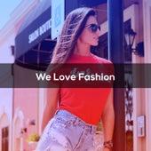 WE LOVE FASHION von Fazzari