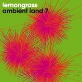 Ambient Land 7 von Lemongrass