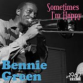 Sometimes I'm Happy by Bennie Green