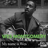 My Name Is Wes by Wes Montgomery