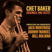 Chet Baker Ensemble and Sextet by Chet Baker