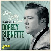 Hey Little One: The Very Best Of (1956-1962) by Dorsey Burnette