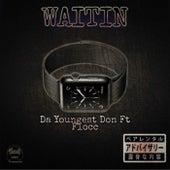 Waitin by Da Youngest Don