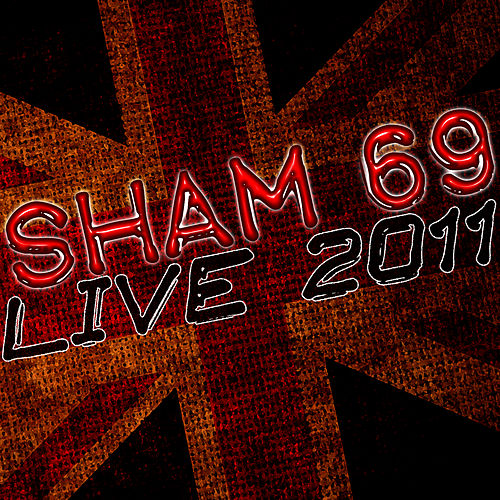 Live in 2011 - Sham 69 by Sham 69