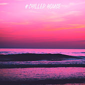 #Chilled House by Lounge Music Café