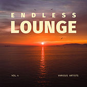 Endless Lounge, Vol. 4 by Various Artists