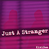 Just a Stranger by Kixibee