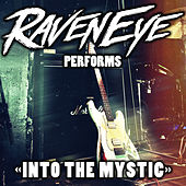 Into the Mystic von Raveneye