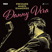 PRESSURE MAKES DIAMONDS von Danny Vera
