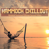 Hammock Chillout (Relaxed Summer Lounge Sunset Vibes) by Various Artists
